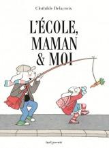 """Afficher """"école, maman & moi (L')"""""""