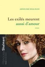 vignette de 'Les exilés meurent aussi d'amour (Abnousse Shalmani)'