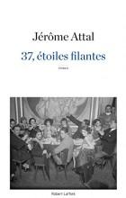 vignette de '37, étoiles filantes (Jérôme Attal)'