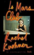 vignette de 'Le Mars club (Rachel Kushner)'