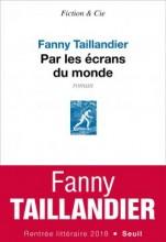 vignette de 'Par les écrans du monde (Fanny Taillandier)'