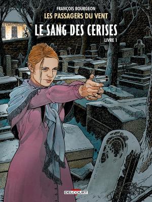 """Afficher """"Les Passagers du vent n° 8 Le Sang des cerises"""""""