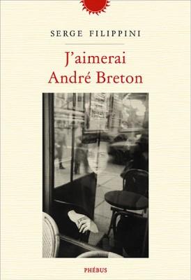 """Afficher """"J'aimerai André Breton"""""""