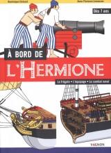 """Afficher """"A bord de l'Hermione / la frégate, l'équipage, le combat naval"""""""