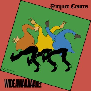vignette de 'Wide awaaaaake ! (Parquet Courts)'