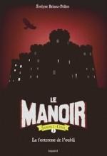 """Afficher """"Le Manoir, Saison 2, L'Exil n° 5 La forteresse de l'oubli"""""""