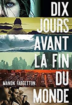 vignette de 'Dix jours avant la fin du monde (Manon Fargetton)'