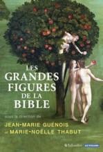 vignette de 'Les grandes figures de la Bible (Jean-Marie Guénois)'