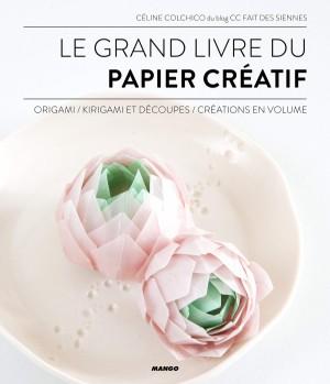 """Afficher """"Le grand livre du papier créatif"""""""