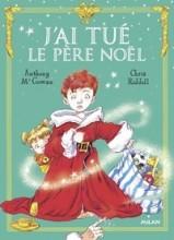 vignette de 'J'ai tué le Père Noël (Anthony McGowan)'