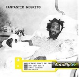 vignette de 'Please don't be dead (Fantastic Negrito)'