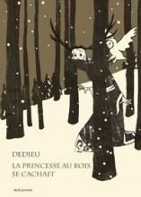 vignette de 'La princesse au bois se cachait (Thierry Dedieu)'