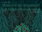 """Afficher """"Histoire du pommier qui rêvait d'être un sapin"""""""
