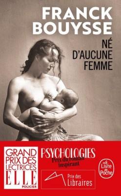 vignette de 'Né d'aucune femme (Franck Bouysse)'