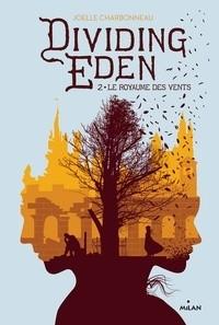 """Afficher """"Dividing Eden n° 2 Le Royaume des vents"""""""
