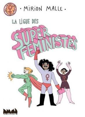 vignette de 'La ligue des super féministes (Mirion Malle)'