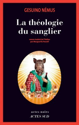 """Afficher """"La théologie du sanglier"""""""