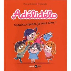 """Afficher """"Adélidélo n° 5 Copains, copines, je vous aime !"""""""