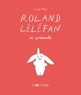 """Afficher """"Roland Léléfan Roland Léléfan se présente"""""""