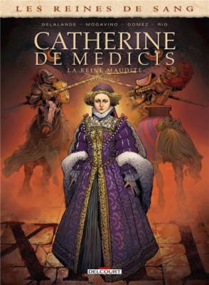 """Afficher """"Les reines de sang Catherine de Médicis, la Reine maudite"""""""
