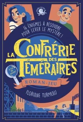 vignette de 'La confrérie des téméraires (Floriane Turmeau)'