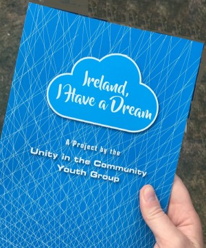 """Afficher """"Ireland, I Have a Dream - A Project by the Unity in the Community Youth Group"""""""