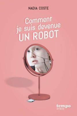 """Afficher """"Comment je suis devenue un robot"""""""