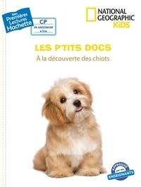 """Afficher """"Les p'tits docs A la découverte des chiots"""""""