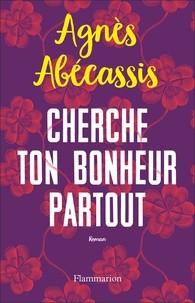 """Afficher """"Cherche ton bonheur partout"""""""