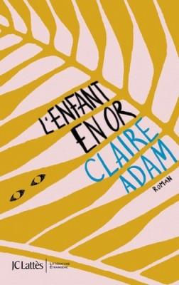 vignette de 'Enfant en or (L') (Claire Adam)'