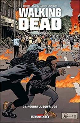 "Afficher ""Walking Dead n° Tome 31 Pourri jusqu'à l'os"""