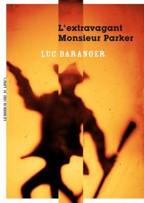 vignette de 'L'Extravagant Monsieur Parker (Luc Baranger)'