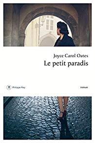 vignette de 'Le petit paradis (Joyce Carol Oates)'