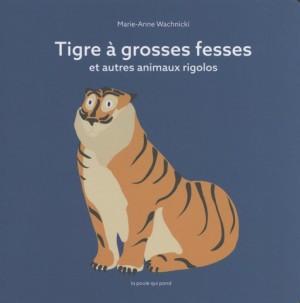 """Afficher """"Tigre à grosses fesses et autres animaux rigolos"""""""