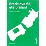 "Afficher ""Bratislava 68, été brûlant"""