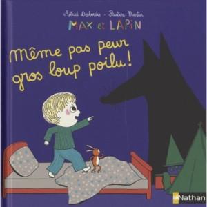 """Afficher """"Max et lapin Même pas peur gros loup poilu !"""""""
