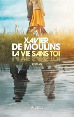 vignette de 'La vie sans toi (Xavier de Moulins)'