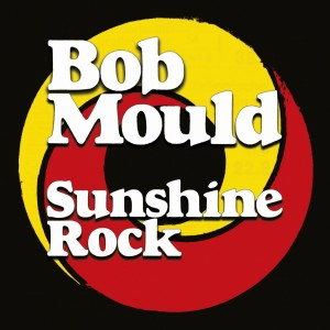 vignette de 'Sunshine rock (Bob Mould)'
