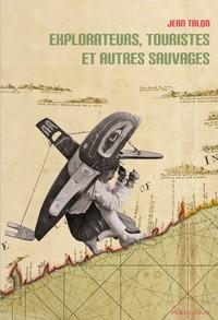 """Afficher """"Explorateurs, touristes et autres sauvages"""""""