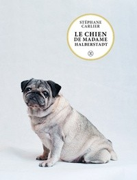 vignette de 'Le chien de Madame Halberstadt (Stéphane Carlier)'