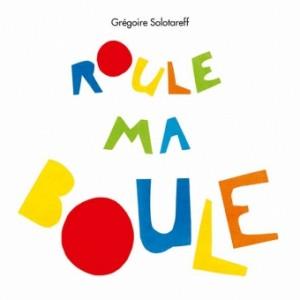 """Afficher """"Roule ma boule"""""""