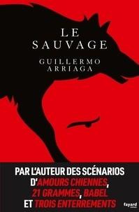 vignette de 'Le Sauvage (Guillermo Arriaga)'