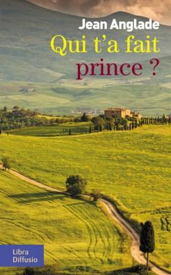 """Afficher """"Qui t'a fait prince ?"""""""