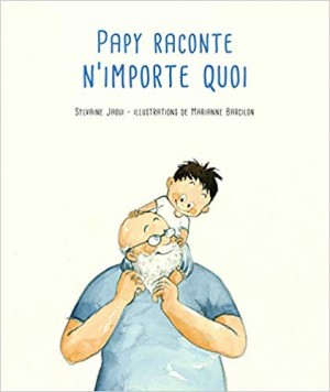 "Afficher ""Papy raconte n'importe quoi"""