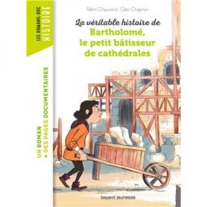 """Afficher """"La Véritable histoire de Bartholomé, le petit bâtisseur de cathédrales"""""""