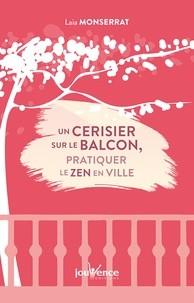 Un cerisier sur le balcon, pratiquer le zen en ville