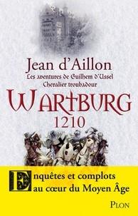 Les aventures de Guilhem d'Ussel, chevalier troubadour Wartburg 1210