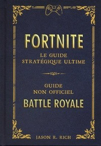 Fortnite, le guide stratégique ultime