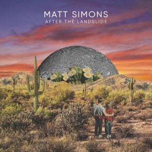vignette de 'After the landslide (Matt Simons)'