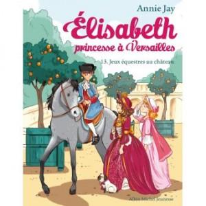 """Afficher """"Elisabeth princesse à Versailles n° 13 Jeux équestres au château"""""""